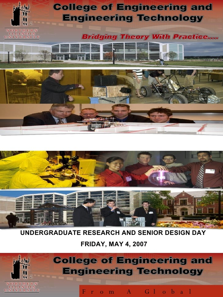 From A Global Perspective UNDERGRADUATE RESEARCH AND SENIOR DESIGN DAY FRIDAY, MAY 4, 2007