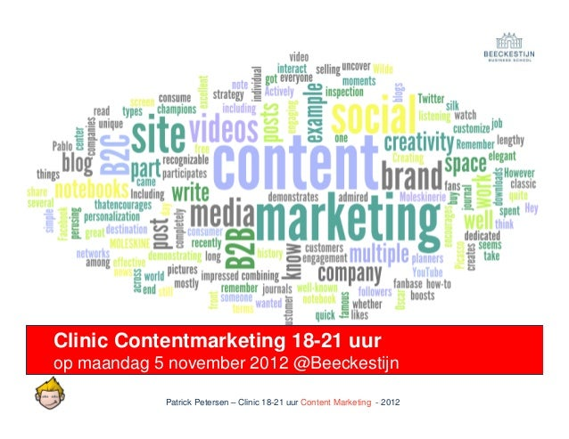Clinic Contentmarketing 18-21 uurop maandag 5 november 2012 @Beeckestijn            Patrick Petersen – Clinic 18-21 uur Co...