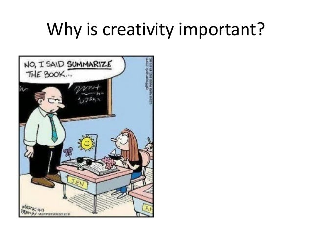 why is creativity so important in Why is creativity an important aspect of business organization  creativity is important at so many levels of our society, .
