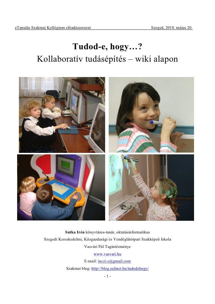 eTanulás Szakmai Kollégium előadássorozat                                     Szeged, 2010. május 20.                     ...