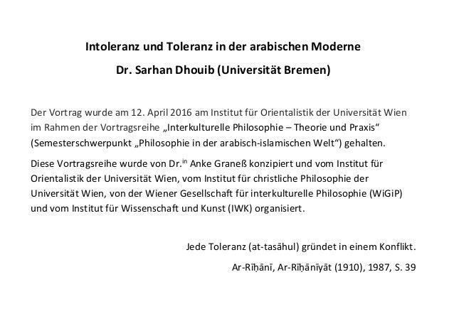 Intoleranz und Toleranz in der arabischen Moderne Dr. Sarhan Dhouib (Universität Bremen) Der Vortrag wurde am 12. April 20...