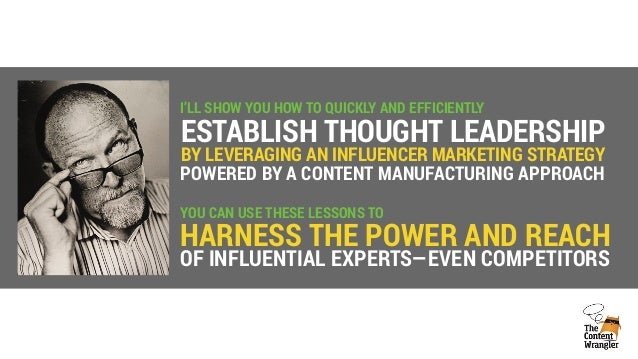 Establishing thought leadership with content manufacturing and influencer marketing Slide 2