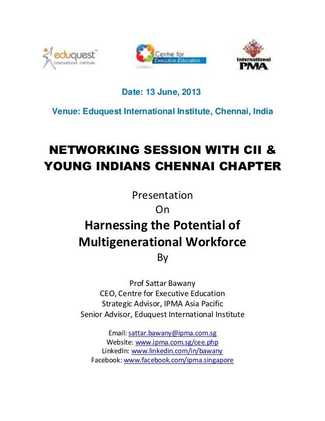 Date: 13 June, 2013 Venue: Eduquest International Institute, Chennai, India NETWORKING SESSION WITH CII & YOUNG INDIANS CH...
