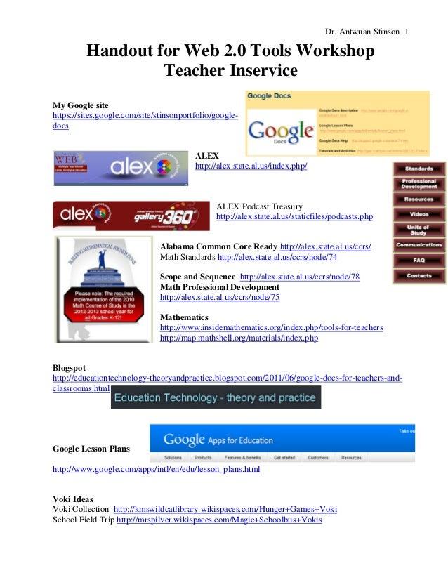 Dr. Antwuan Stinson 1  Handout for Web 2.0 Tools Workshop Teacher Inservice My Google site https://sites.google.com/site/s...