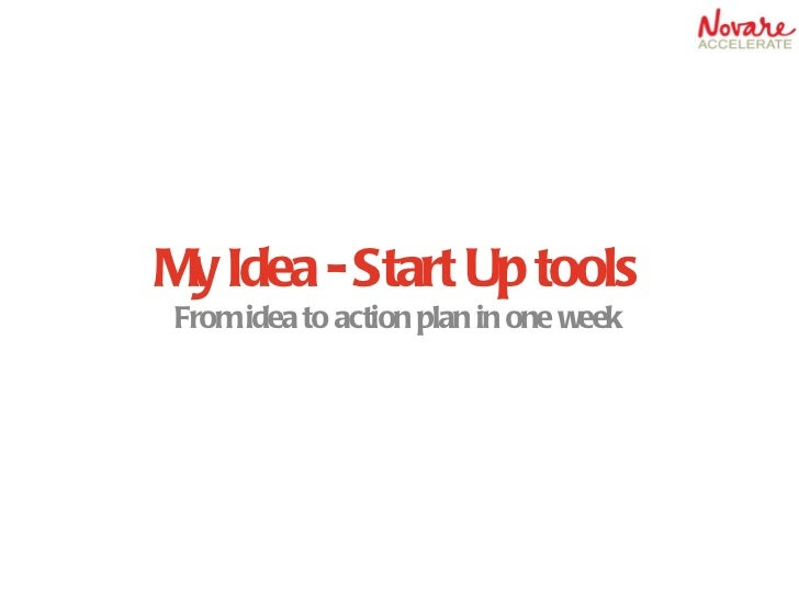 My Idea - Start Up tools From idea to action plan in one week