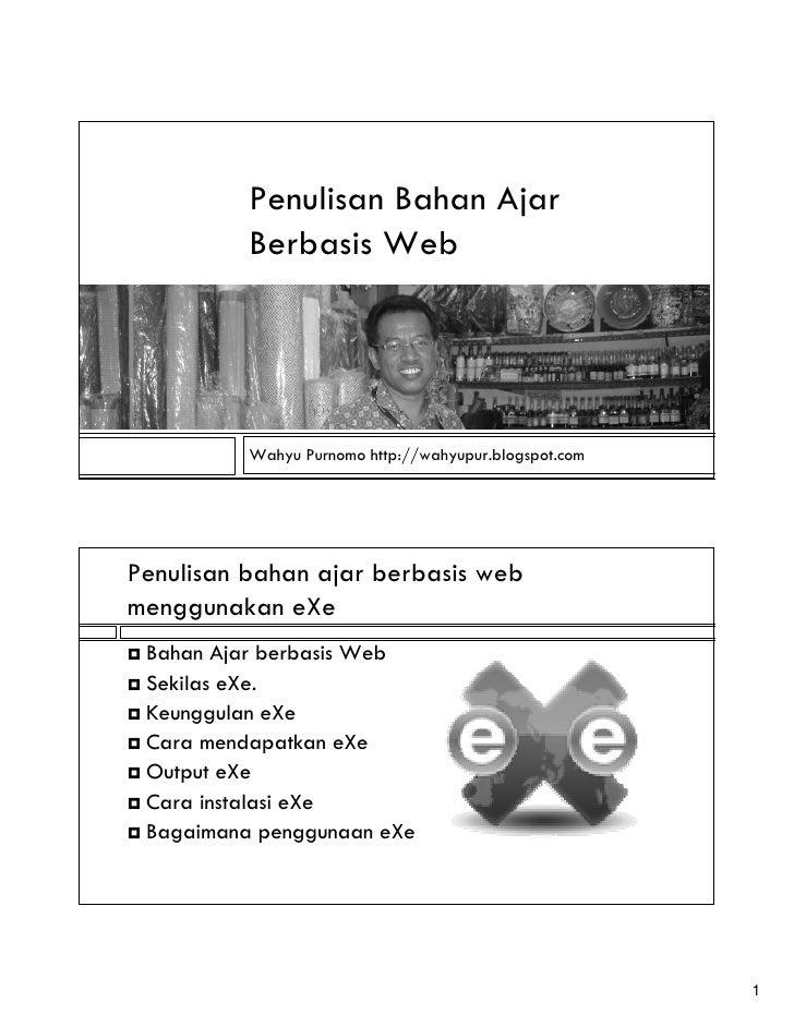 Penulisan Bahan Ajar          Berbasis Web          Wahyu Purnomo http://wahyupur.blogspot.comPenulisan bahan ajar berbasi...