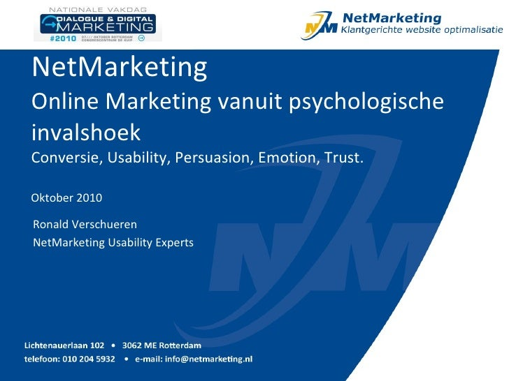 NetMarketing Online Marketing vanuit psychologische invalshoek Conversie, Usability, Persuasion, Emotion, Trust. Oktober 2...
