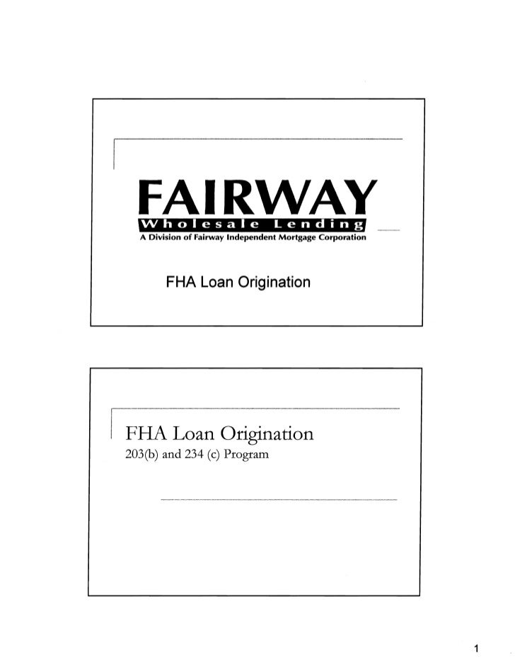 FAIRWAY   Wholesale                      Lending  A Division of Fairway Independent Mortgage Corporation        FHA Loan O...