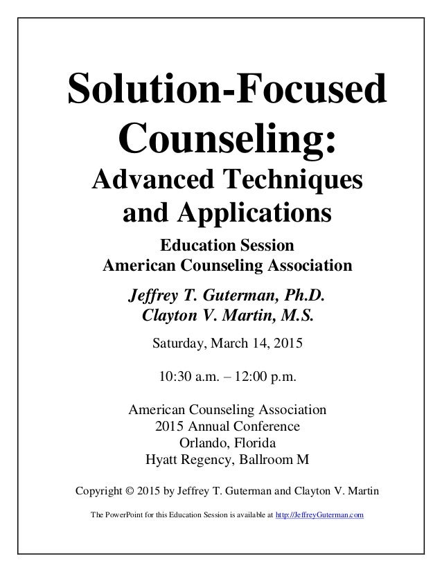 Solution-Focused Counseling: Advanced Techniques and Applications Education Session American Counseling Association Jeffre...
