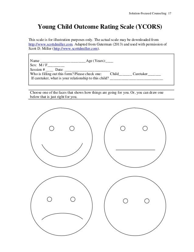 Solution-Focused Counseling 17 Young Child Outcome Rating Scale (YCORS) This scale is for illustration purposes only. The ...