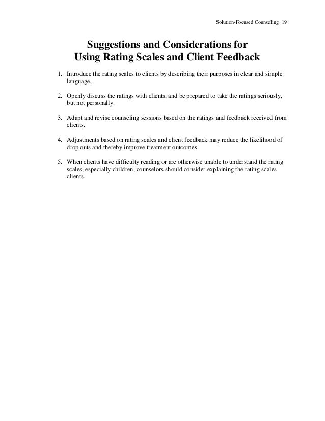 Solution-Focused Counseling 19 Suggestions and Considerations for Using Rating Scales and Client Feedback 1. Introduce the...