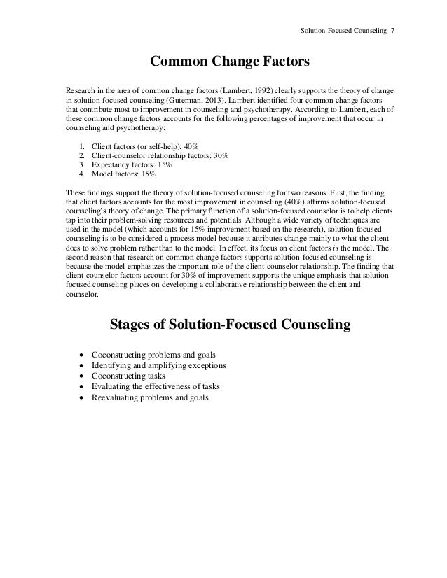 Solution-Focused Counseling 7 Common Change Factors Research in the area of common change factors (Lambert, 1992) clearly ...