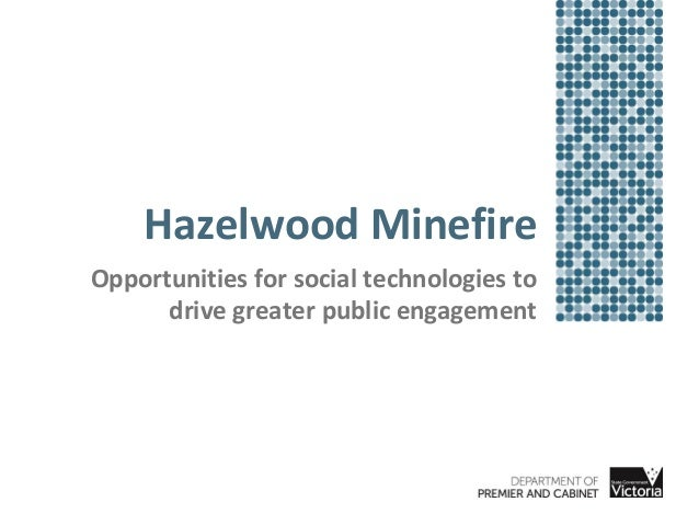 Hazelwood Minefire Opportunities for social technologies to drive greater public engagement