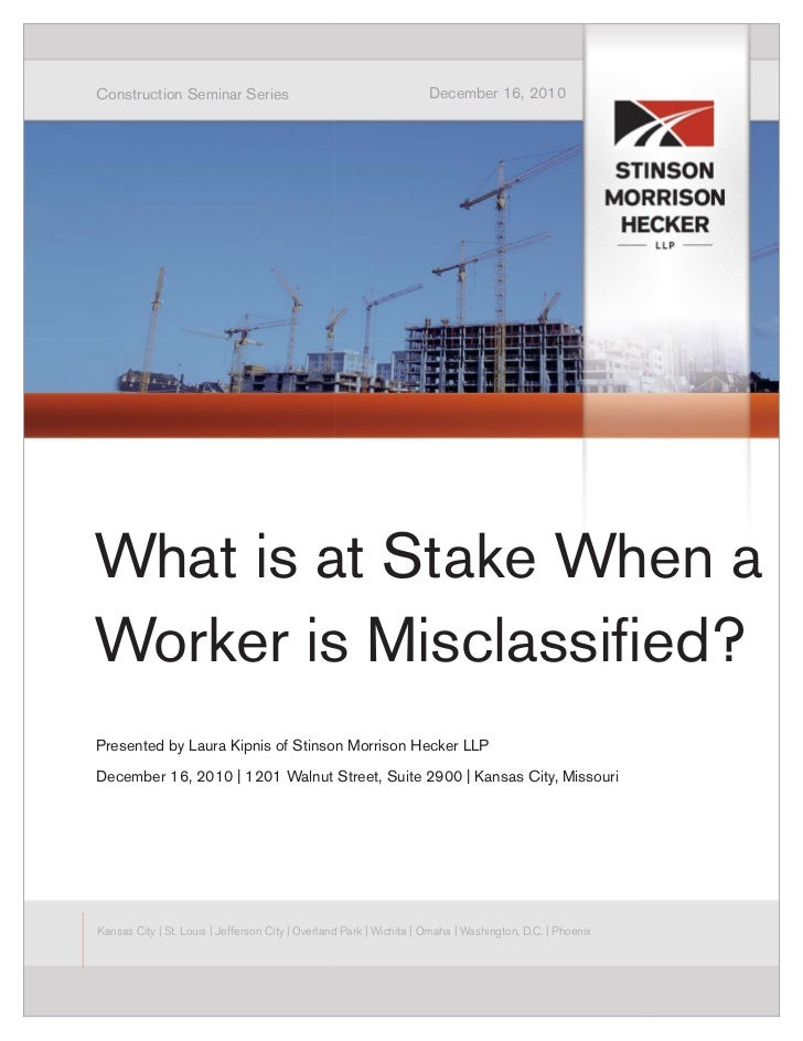 Construction Seminar Series                                          December 16, 2010What is at Stake When aWorker is Mis...