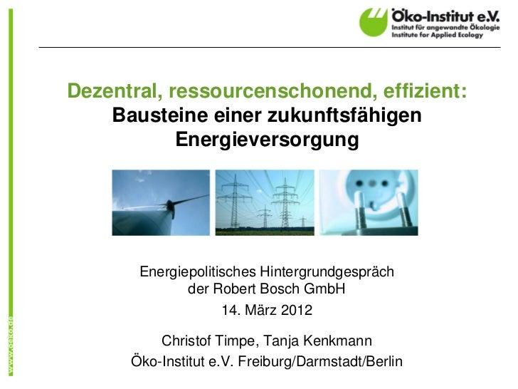 Dezentral, ressourcenschonend, effizient:    Bausteine einer zukunftsfähigen            Energieversorgung       Energiepol...