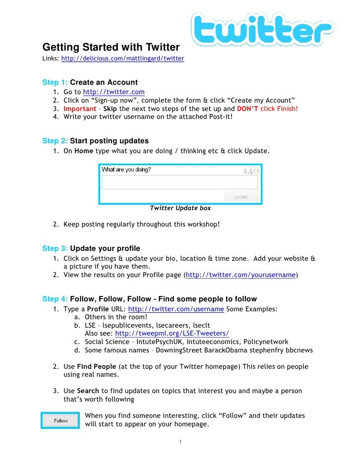 Getting Started with Twitter Links: http://delicious.com/mattlingard/twitter   Step 1: Create an Account    1.   Go to htt...