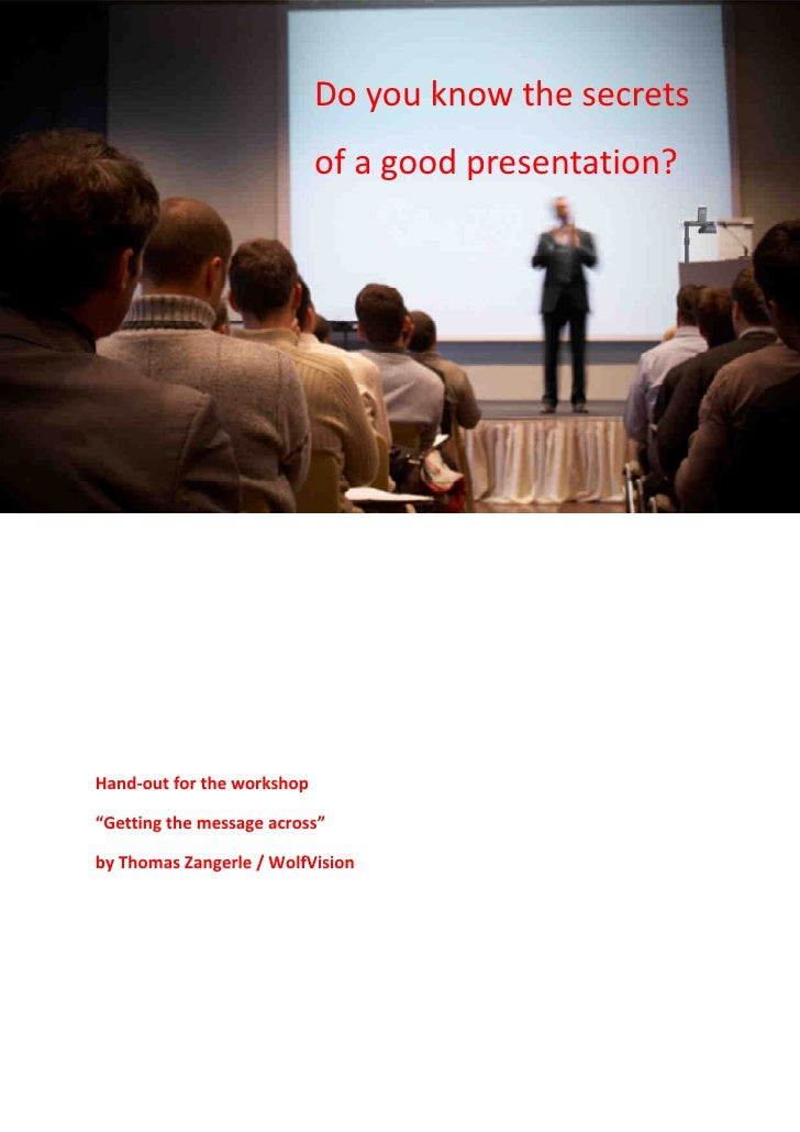 """Do you know the secrets                            of a good presentation?Hand-out for the workshop""""Getting the message ac..."""