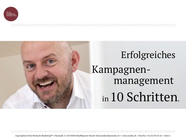 Copyright by Felix Murbach Marketing™ • Neustadt 2 • CH-8200 Schaffhausen• Email: felix.murbach@murba.ch • www.murba.ch • ...