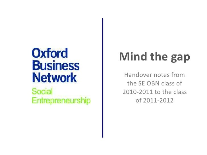 Mind the gapHandover notes from the SE OBN class of2010-2011 to the class    of 2011-2012