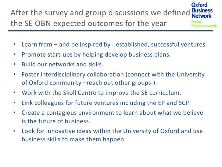 After the survey and group discussions we definedthe SE OBN expected outcomes for the year•   Learn from – and be inspired...