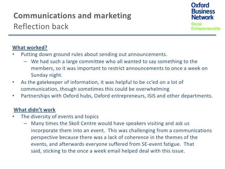 Communications and marketingReflection backWhat worked?• Putting down ground rules about sending out announcements.   – We...