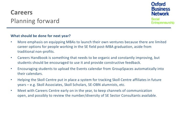 CareersPlanning forwardWhat should be done for next year?•   More emphasis on equipping MBAs to launch their own ventures ...