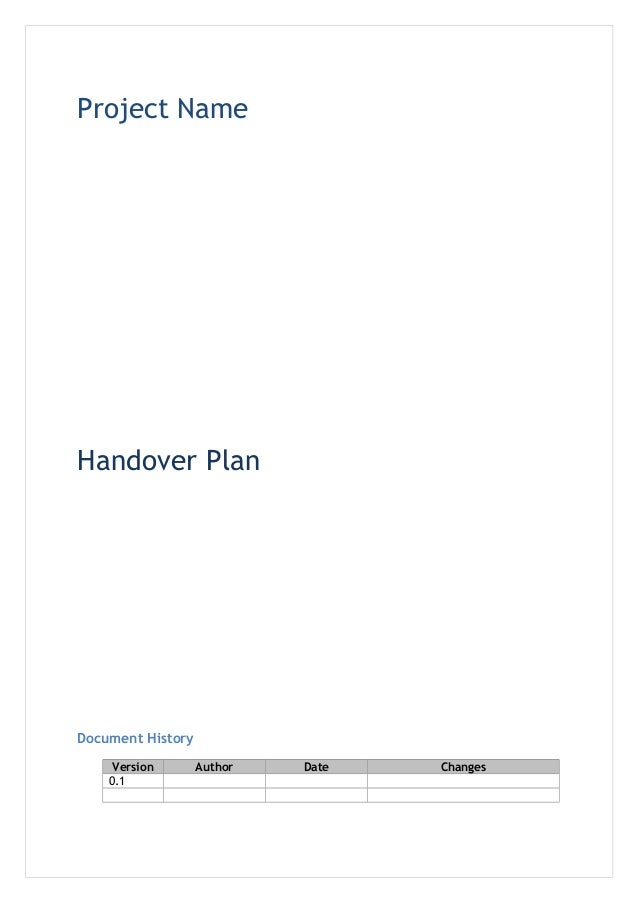 Project Name Handover Plan Document History Version Author Date Changes 0.1