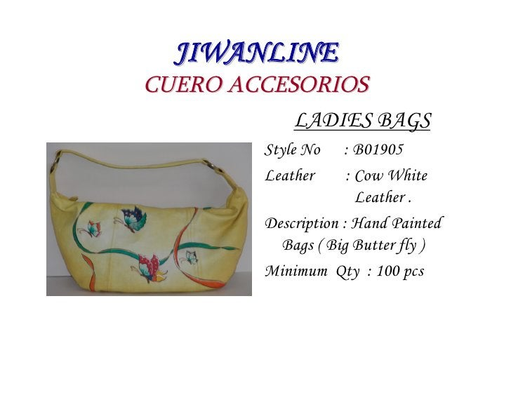 JIWANLINE CUERO ACCESORIOS            LADIES BAGS          Style No    : B01905          Leather      : Cow White         ...
