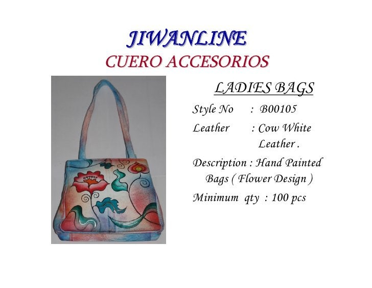 JIWANLINE CUERO ACCESORIOS            LADIES BAGS          Style No    : B00105          Leather      : Cow White         ...