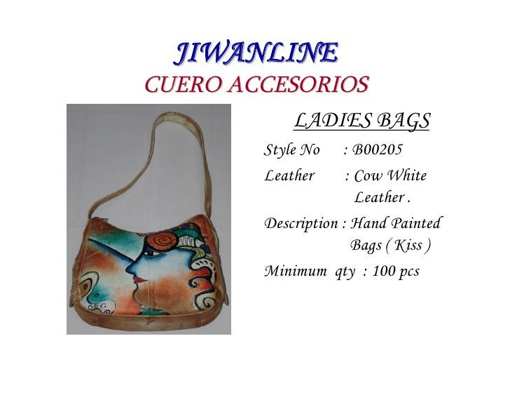 JIWANLINE CUERO ACCESORIOS            LADIES BAGS          Style No    : B00205          Leather      : Cow White         ...