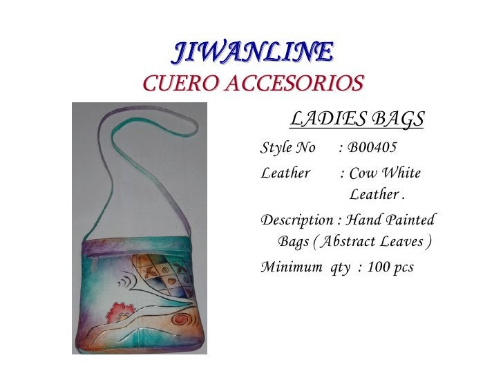 JIWANLINE CUERO ACCESORIOS            LADIES BAGS          Style No    : B00405          Leather      : Cow White         ...