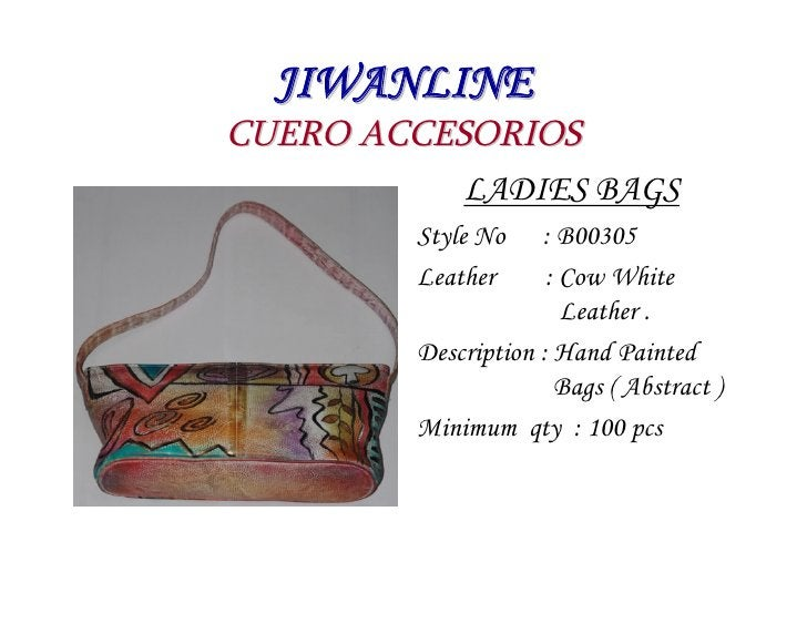 JIWANLINE CUERO ACCESORIOS            LADIES BAGS          Style No    : B00305          Leather      : Cow White         ...