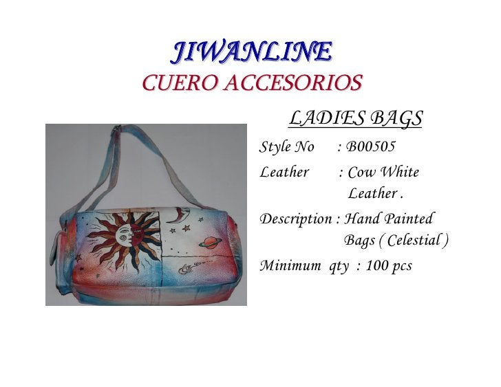 JIWANLINE CUERO ACCESORIOS            LADIES BAGS          Style No    : B00505          Leather      : Cow White         ...