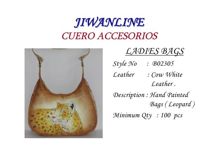 JIWANLINE CUERO ACCESORIOS            LADIES BAGS          Style No    : B02305          Leather      : Cow White         ...