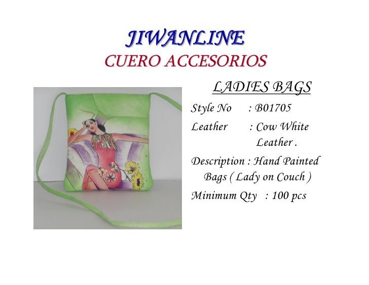 JIWANLINE CUERO ACCESORIOS            LADIES BAGS          Style No    : B01705          Leather      : Cow White         ...