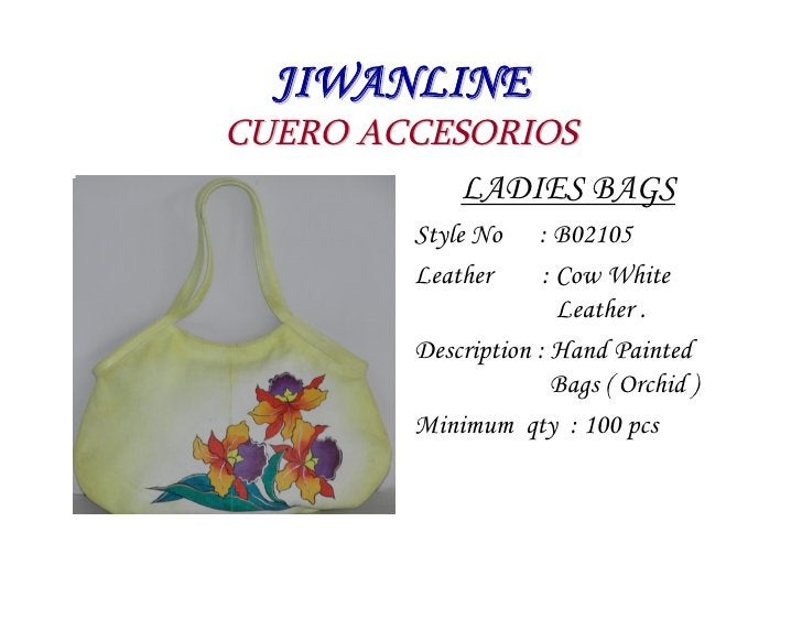 JIWANLINE CUERO ACCESORIOS            LADIES BAGS          Style No    : B02105          Leather      : Cow White         ...