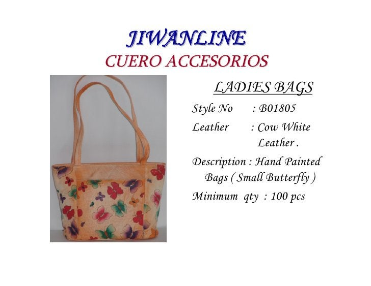 JIWANLINE CUERO ACCESORIOS            LADIES BAGS          Style No     : B01805          Leather      : Cow White        ...