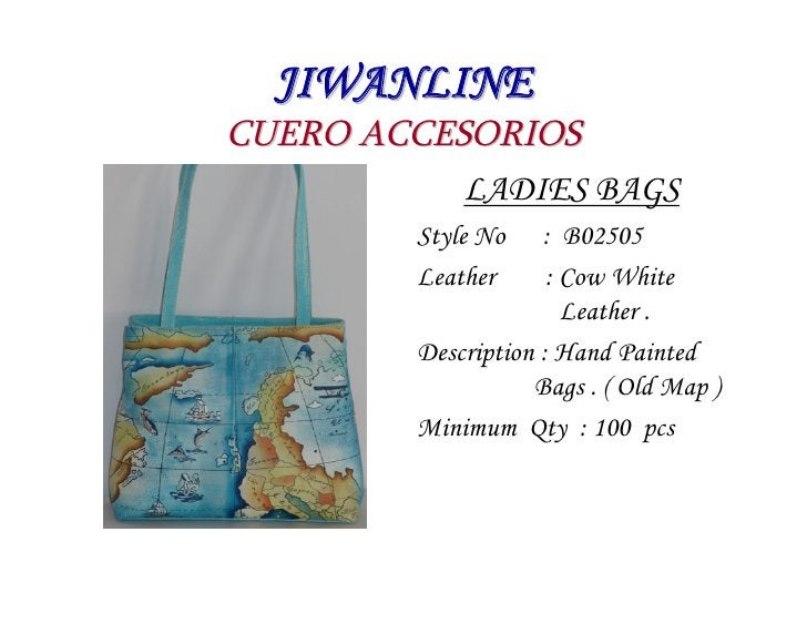 JIWANLINE CUERO ACCESORIOS            LADIES BAGS          Style No    : B02505          Leather      : Cow White         ...