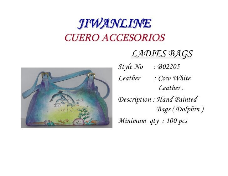 JIWANLINE CUERO ACCESORIOS            LADIES BAGS          Style No    : B02205          Leather      : Cow White         ...