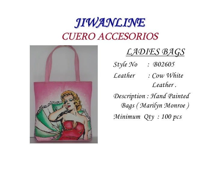 JIWANLINE CUERO ACCESORIOS            LADIES BAGS          Style No    : B02605          Leather      : Cow White         ...