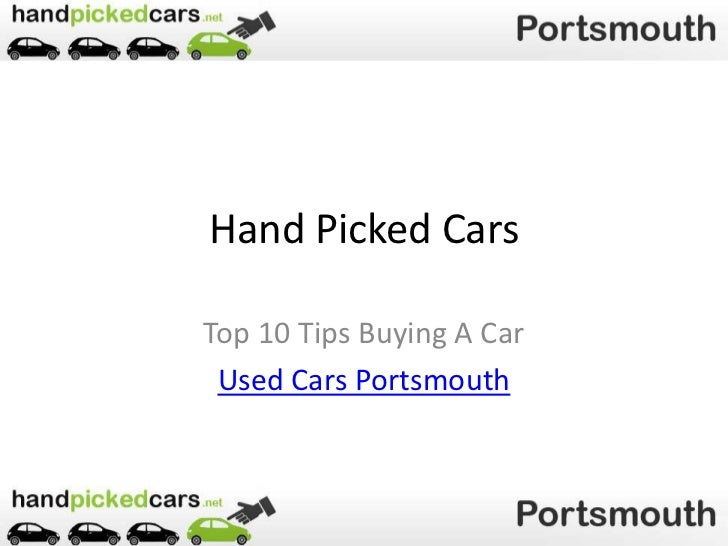 Hand Picked CarsTop 10 Tips Buying A Car Used Cars Portsmouth