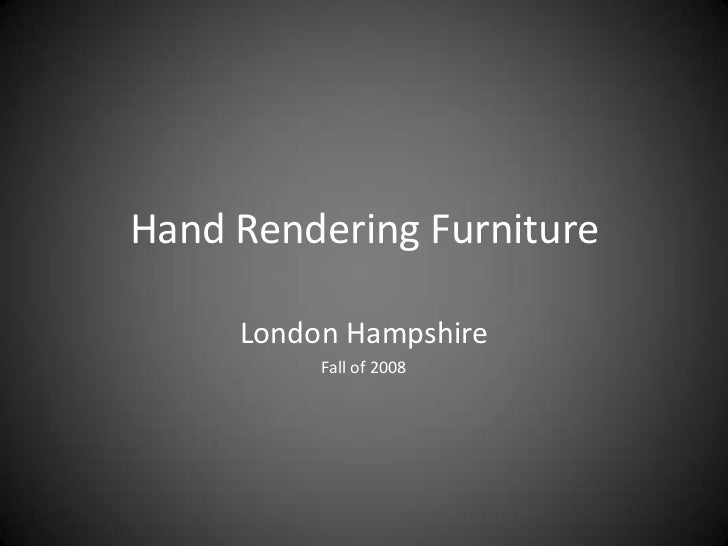 Hand Rendering Furniture<br />London Hampshire<br />Fall of 2008<br />