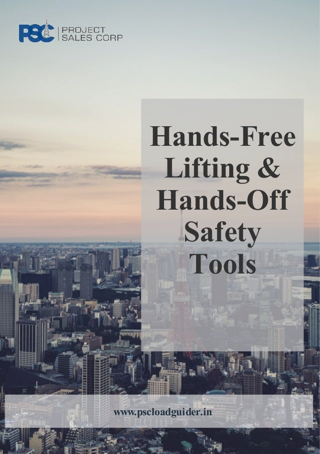 Hands-Free Lifting & Hands-Off Safety Tools www.pscloadguider.in