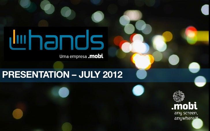 PRESENTATION – JULY 2012