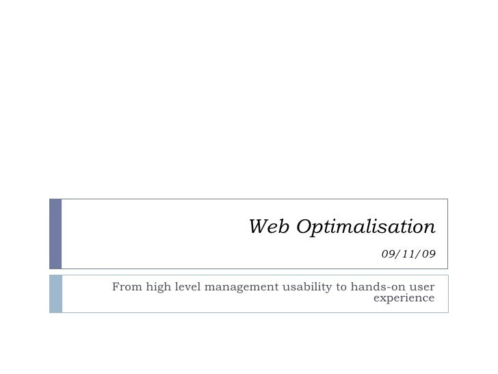 WebOptimization09/11/09<br />From high level management usability to hands-on user experience<br />