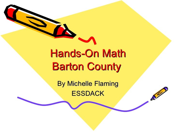 Hands-On Math Barton County  By Michelle Flaming ESSDACK