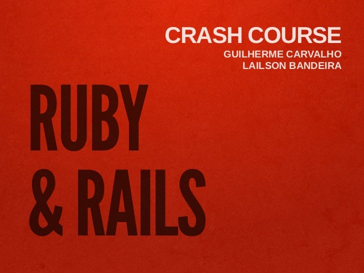 CRASH COURSE          GUILHERME CARVALHO             LAILSON BANDEIRARUBY& RAILS