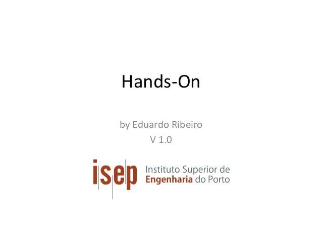 Hands-On byEduardoRibeiro V1.0