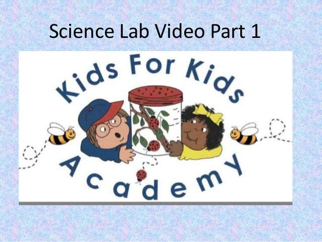 Science Lab Video Part 1