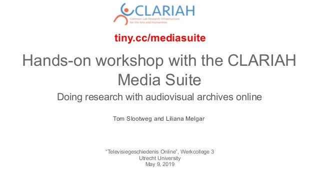 "Hands-on workshop with the CLARIAH Media Suite Doing research with audiovisual archives online ""Televisiegeschiedenis Onli..."